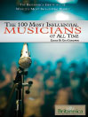 The 100 Most Influential Musicians of All Time (eBook)